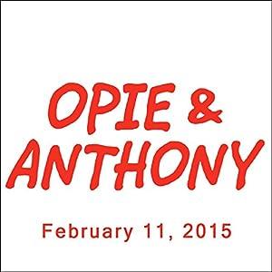 Opie & Anthony, Dave Attell, Stuttering John Melendez, Eugene Levy, and Daniel Levy, February 11, 2015 Radio/TV Program