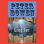 Long Son: A Montana Mystery featuring Gabriel Du Pré, Book Six   Peter Bowen