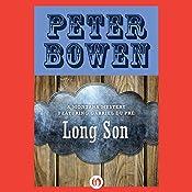 Long Son: A Montana Mystery featuring Gabriel Du Pré, Book Six | Peter Bowen