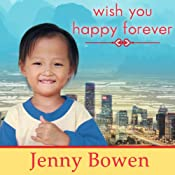 Wish You Happy Forever: What China's Orphans Taught Me About Moving Mountains | [Jenny Bowen]