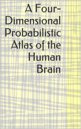 Various - A Four-Dimensional Probabilistic Atlas of the Human Brain