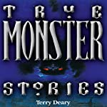 True Monster Stories | Terry Deary
