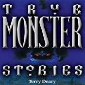 True Monster Stories | [Terry Deary]