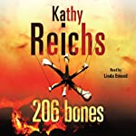 206 Bones: Temperance Brennan, Book 12 (       ABRIDGED) by Kathy Reichs Narrated by Linda Emond