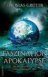 Faszination Apokalypse: Mythen und Theorien vom Untergang der Welt