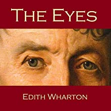 The Eyes (       UNABRIDGED) by Edith Wharton Narrated by Cathy Dobson