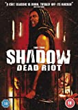 Shadow - Dead Riot [DVD]
