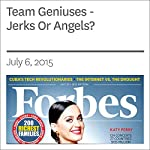 Team Geniuses - Jerks Or Angels? | Rich Karlgaard