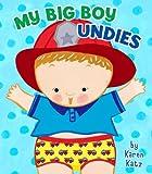 My Big Boy Undies (0448457059) by Karen Katz