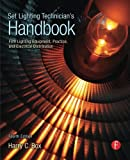 Set Lighting Technicians Handbook: Film Lighting Equipment, Practice, and Electrical Distribution