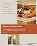 img - for How to Start a Home-Based Interior Design Business, 5th (Home-Based Business Series) book / textbook / text book