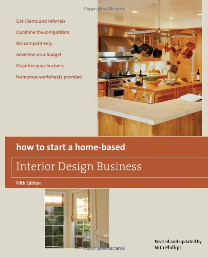 How to Start a Home-Based Interior Design Business, 5th - Globe Pequot - 0762750154 - ISBN: 0762750154 - ISBN-13: 9780762750153
