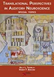 img - for Translational Perspectives in Aduitory Neuroscience: Special Topics book / textbook / text book