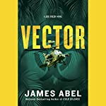 Vector: A Joe Rush Novel, Book 4 | James Abel