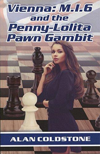 vienna-mi6-and-the-penny-lolita-pawn-gambit-english-edition