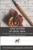 Ludwig Van Beethoven Love Letters of Great Men: The Collection of Love Letters Drawn from by Carrie Bradshaw in