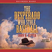 The Desperado Who Stole Baseball | [John Ritter]