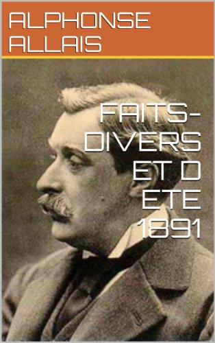 ALPHONSE ALLAIS - FAITS-DIVERS ET D ETE 1891