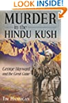 Murder in the Hindu Kush: George Hayw...