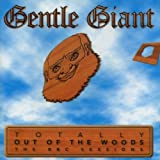 Totally out of the Woods: The BBC Sessions by Gentle Giant (2000-03-07)