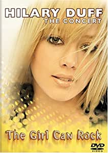 Hilary Duff - The Concert - The Girl Can Rock