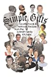 img - for Simple Gifts: Favorite Foods and Heirloom Recipes from the Schmitt Family Kitchens book / textbook / text book