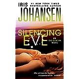 Silencing Eve (Eve Duncan Book 18) ~ Iris Johansen