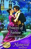 Princess of Fortune (Historical Romance) (0263843939) by Miranda Jarrett