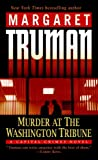 Murder at the Washington Tribune (A Capital Crimes Novel) (0345478207) by Truman, Margaret