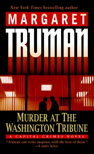 Murder at the Washington Tribune: A Capital Crimes Novel