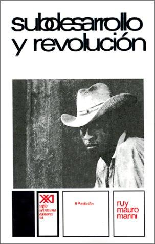 Subdesarrollo y revolucion  [Ruy Mauro Marini] (Tapa Blanda)