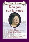Des Pas Sur La Neige: Isabelle Scott a la Riviere Rouge, Terre de Rupert, 1815 (Cher Journal) (French Edition) (0439941539) by Matas, Carol