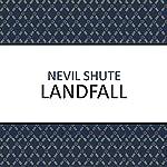 Landfall | Nevil Shute
