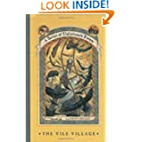 The Vile Village (A Series of Unfortunate Events, No. 7)