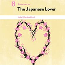 Instaread on The Japanese Lover: Isabel Allende's Novel Audiobook by  Instaread Narrated by Patricia Santomasso