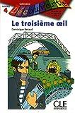 echange, troc Dominique Renaud - Le troisième oeil : Lecture en français facile Niveau 4