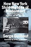 How New York Stole the Idea of Modern Art (0226310396) by Guilbaut, Serge