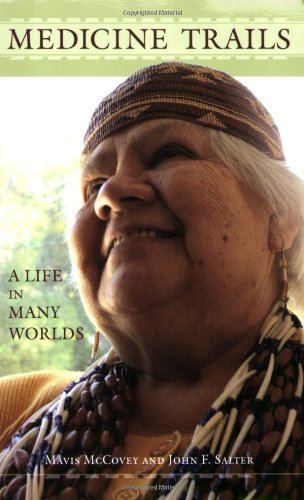 Medicine Trails: A Life in Many Worlds