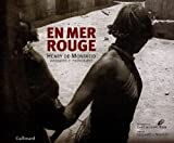 echange, troc Guillaume de Monfreid - En mer rouge : Henry de Monfreid Aventurier et photographe