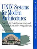 UNIX® Systems for Modern Architectures: Symmetric Multiprocessing and Caching for Kernel Programmers (Addison-Wesley P...