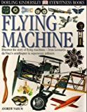 FLYING MACHINE (DK Eyewitness Books) (0789457679) by Nahum, Andrew