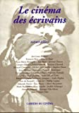 Le cinema des ecrivains (French Edition) (2866421566) by Baecque, Antoine de