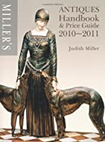Miller's Antiques Handbook and Price Guide 2010-2011 (UK Edition)