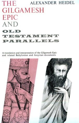 Gilgamesh Epic and Old Testament Parallels (Phoenix Books), ALEXANDER HEIDEL
