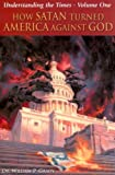 How Satan Turned America Against God (Understanding the Times)