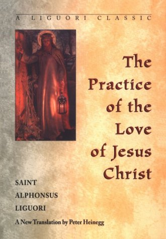 Practice of the Love of Jesus Christ, ALFONSO MARIA LIGUORI DE'