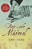 img - for BAJO EL CIELO DE MARMOL book / textbook / text book