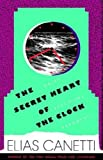 The Secret Heart of the Clock: Notes, Aphorisms, Fragments, 1973-1985 (0374530602) by Canetti, Elias