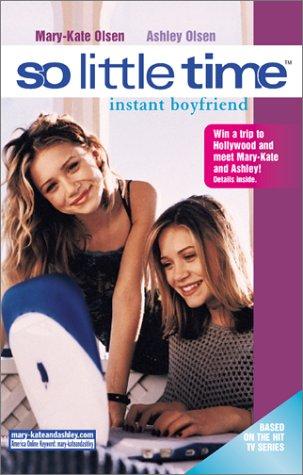 So Little Time #2: Instant Boyfriend, Mary-Kate & Ashley Olsen