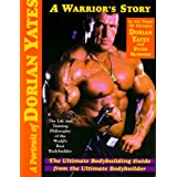A Portrait of Dorian Yates: The Life and Training Philosophy of the World's Best Bodybuilderby Dorian Yates